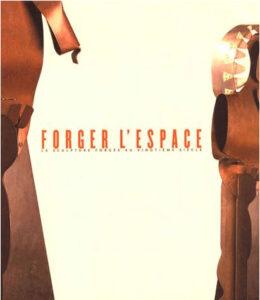 Forger l'espaceLa sculpture forgée au XXe siècle par Serge Fauchereau aux éditions Cercle d'art
